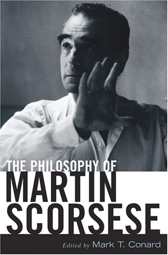 The Philosophy of Martin Scorsese 9780813124445