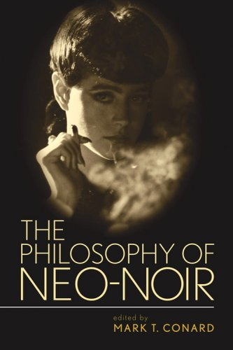 The Philosophy of Neo-Noir 9780813192178