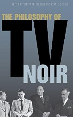 The Philosophy of TV Noir 9780813124490