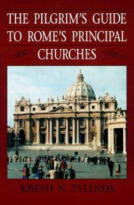 The Pilgrim's Guide to Rome's Principal Churches 9780814650165