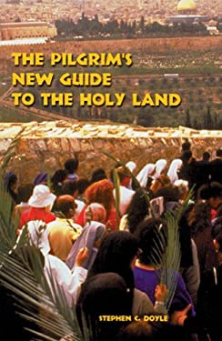 The Pilgrim's New Guide to the Holy Land 9780814659557