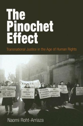 The Pinochet Effect: Transnational Justice in the Age of Human Rights 9780812219746