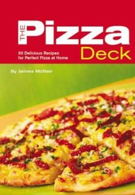 The Pizza Deck: 50 Delicious Recipes for Perfect Pizza at Home 9780811843928