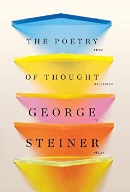 The Poetry of Thought: From Hellenism to Celan 9780811219457