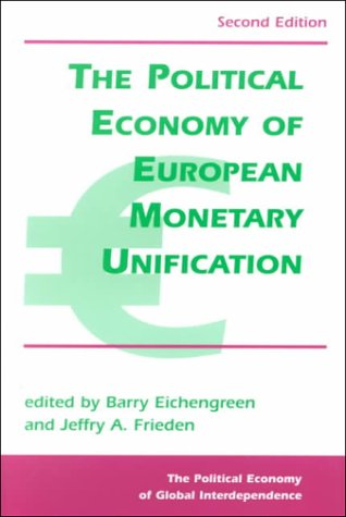 The Political Economy of European Monetary Unification 9780813397610