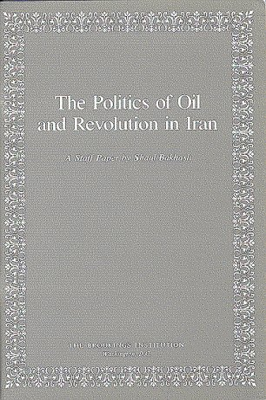 The Politics of Oil and Revolution in Iran 9780815707813