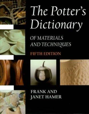 The Potter's Dictionary of Materials and Techniques 9780812238105
