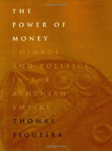 The Power of Money: Coinage and Politics in the Athenian Empire 9780812234411
