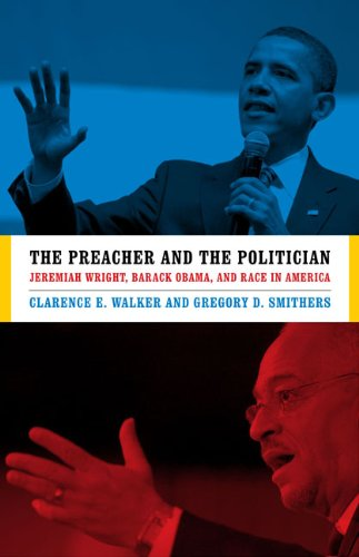 The Preacher and the Politician: Jeremiah Wright, Barack Obama, and Race in America 9780813928869