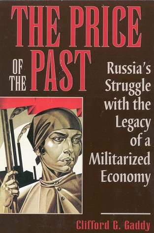 The Price of the Past: Russia's Struggle with the Legacy of a Militarized Economy 9780815730156