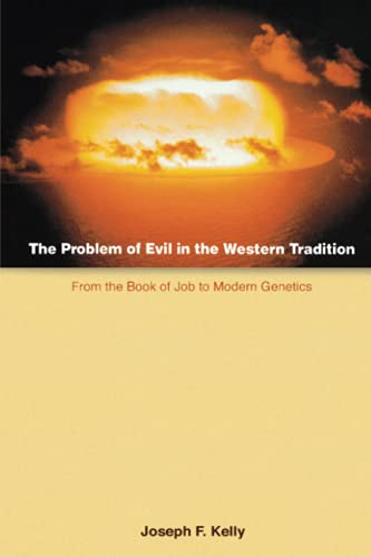 The Problem of Evil in the Western Tradition: From the Book of Job to Modern Genetics 9780814651049