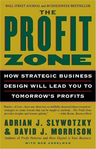 The Profit Zone: How Strategic Business Design Will Lead You to Tomorrow's Profits 9780812933048