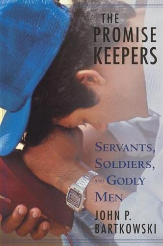 The Promise Keepers: Servants, Soldiers, and Godly Men 9780813533360