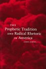 The Prophetic Tradition and Radical Rhetoric in America 9780814718766