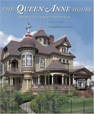 The Queen Anne House: America's Victorian Vernacular 9780810930858