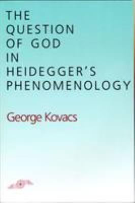 The Question of God in Heidegger's Phenomenology 9780810108516