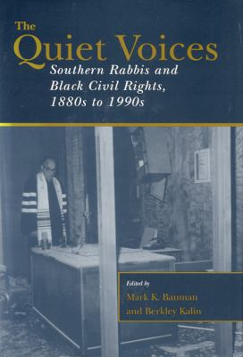 The Quiet Voices Quiet Voices Quiet Voices: Southern Rabbis and Black Civil Rights, 1880s to 1990s Southern Rabbis and Black Civil Rights, 1880s to 19 9780817308926