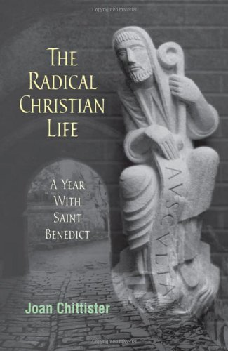 The Radical Christian Life: A Year with Saint Benedict 9780814633656