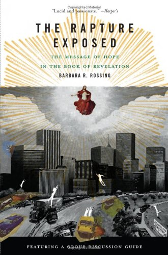 The Rapture Exposed: The Message of Hope in the Book of Revelation 9780813343143