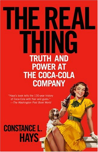 The Real Thing: Truth and Power at the Coca-Cola Company 9780812973648
