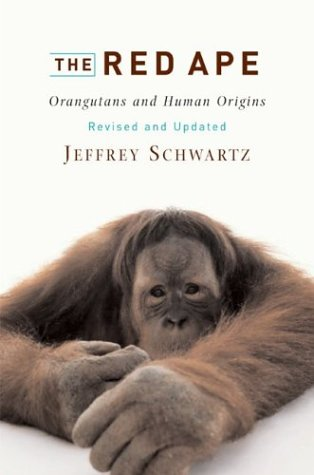 The Red Ape: Orangutans and Human Origins 9780813340647