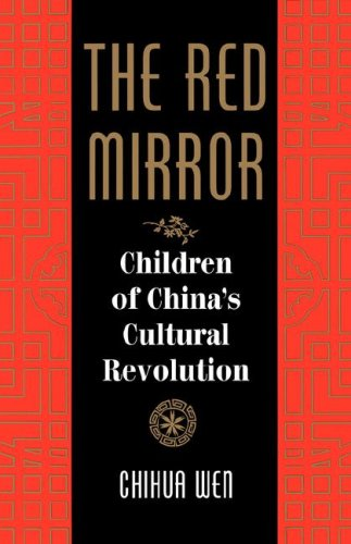 The Red Mirror: Children of China's Cultural Revolution 9780813324883