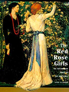The Red Rose Girls: An Uncommon Story of Art and Love 9780810944374