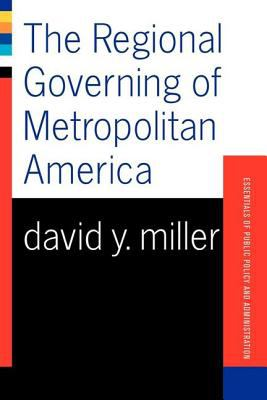 The Regional Governing of Metropolitan America 9780813398075