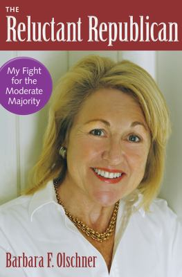 The Reluctant Republican: My Fight for the Moderate Majority 9780813044538