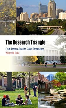 The Research Triangle: From Tobacco Road to Global Prominence 9780812222258