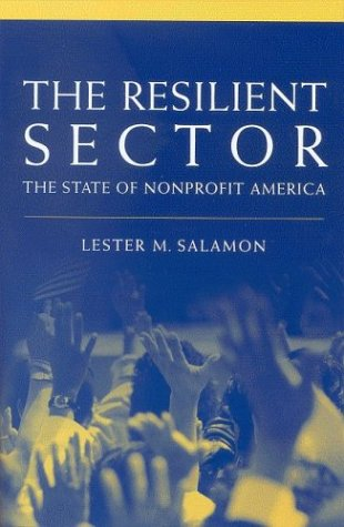 The Resilient Sector: The State of Nonprofit America 9780815776796