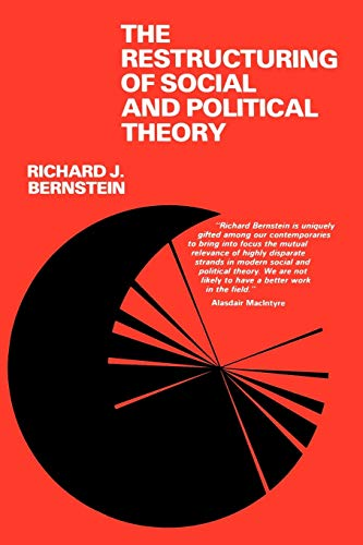 The Restructuring of Social and Political Theory 9780812277425
