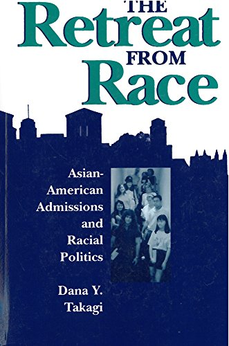 The Retreat from Race: Asian-American Admissions and Racial Politics 9780813519142