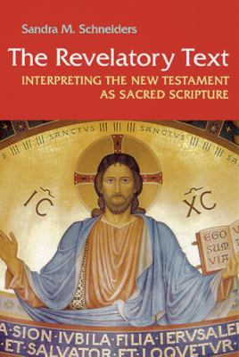 The Revelatory Text: Interpreting the New Testament as Sacred Scripture 9780814659434