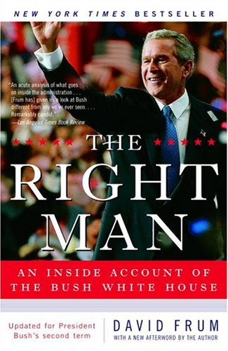The Right Man: An Inside Account of the Bush White House 9780812974904