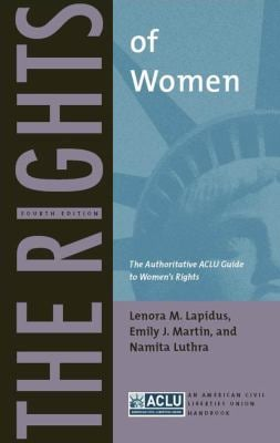 The Rights of Women: The Authoritative ACLU Guide to Women's Rights 9780814752296