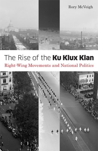 The Rise of the Ku Klux Klan: Right-Wing Movements and National Politics 9780816656202