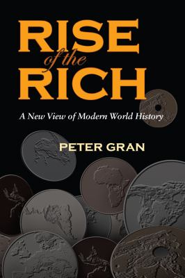 The Rise of the Rich: A New View of Modern World History 9780815631712