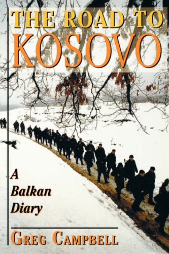The Road to Kosovo: A Balkan Diary 9780813337678
