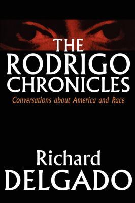 The Rodrigo Chronicles: Conversations about America and Race 9780814718827