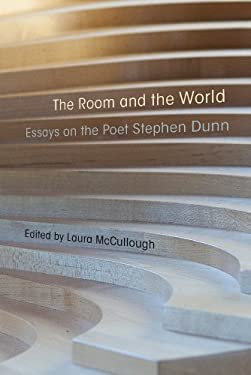 Room and the World : Essays of the Poet Stephen Dunn