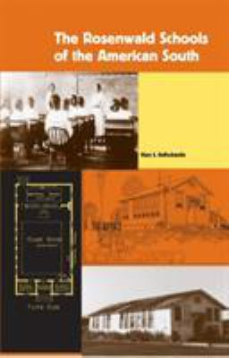 The Rosenwald Schools of the American South 9780813029573