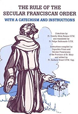 The Rule and Catechism of the Secular Franciscan Order: With a Catechism and Instructions 9780819908100