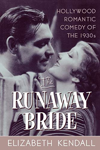 The Runaway Bride: Hollywood Romantic Comedy of the 1930s 9780815411994