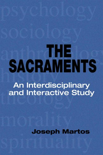 The Sacraments: An Interdisciplinary and Interactive Study 9780814653692