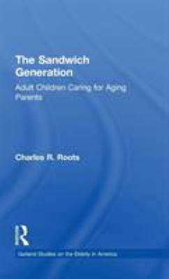 The Sandwich Generation: Adult Children Caring for Aging Parents 9780815330042