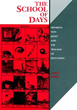 The School of Days: Heinrich Von Kleist and the Traumas of Education 9780814328231