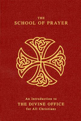 The School of Prayer: An Introduction to the Divine Office for All Christians 9780814620281