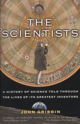 Scientists : A History of Science Told Through the Lives of Its Greatest Inventors