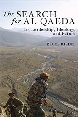 The Search for Al Qaeda: Its Leadership, Ideology, and Future 9780815774143